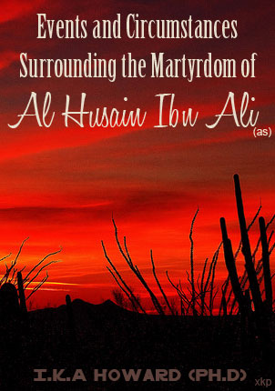 Event and Circumstances of The Martyrdom of Al Husain Ibn Ali (As)