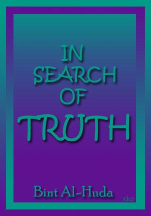 In Search of Truth  By Bint Al-Huda