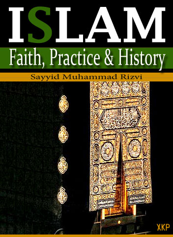 Islam: Faith, Practice and History