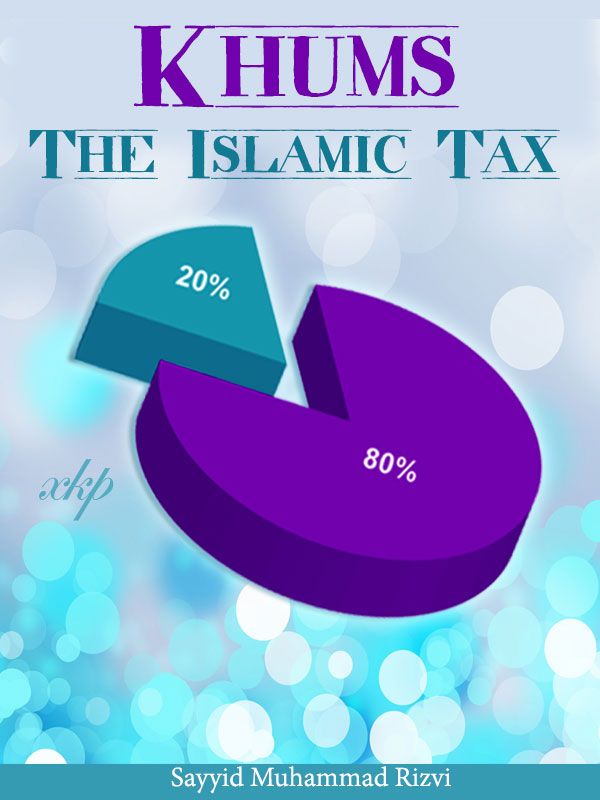 Khums (The Islamic Tax)