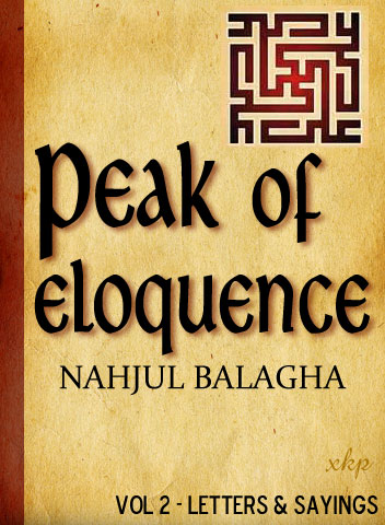 Nahjul Balagha - Peak of Eloquence - Letters, Sayings Vol2
