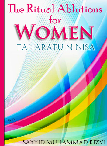 Ritual Ablutions For Women - Taharatu Nisa