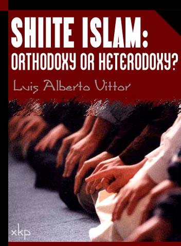 Shiite Islam: Orthodoxy Or Heterodoxy