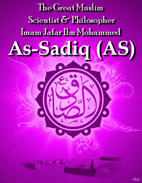 The Great Scientist and Philosopher  Imam Jaffer Ibn Muhammed As-Sadiq (As)