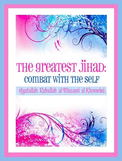 The Greatest Jihad: Self Combat