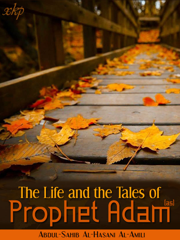 The Life And The Tales  of Prophet Adam (Pbuh)