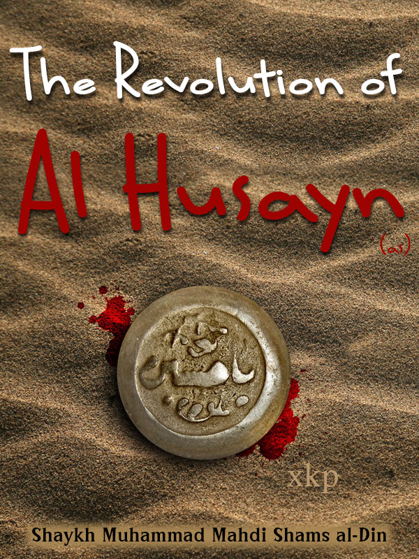 The Revolution of Al Husayn (As)