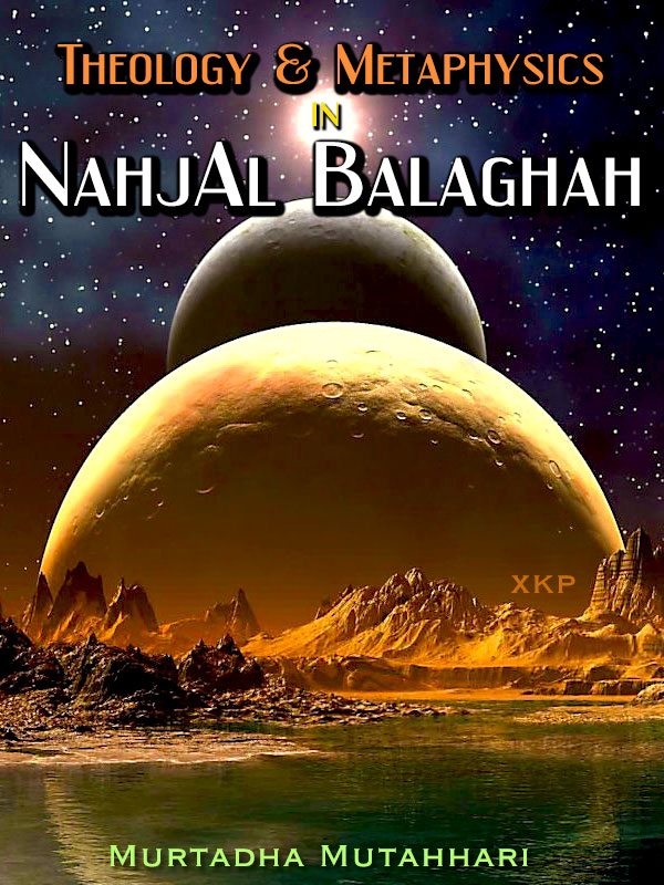 Theology and Metaphysics In Nahjal Balaghah