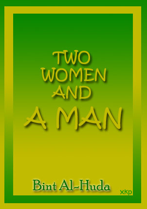 Two Women and A Man  By Bint Al-Huda