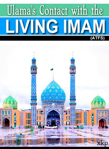 Ulama Contact With The Living Imam Atfs
