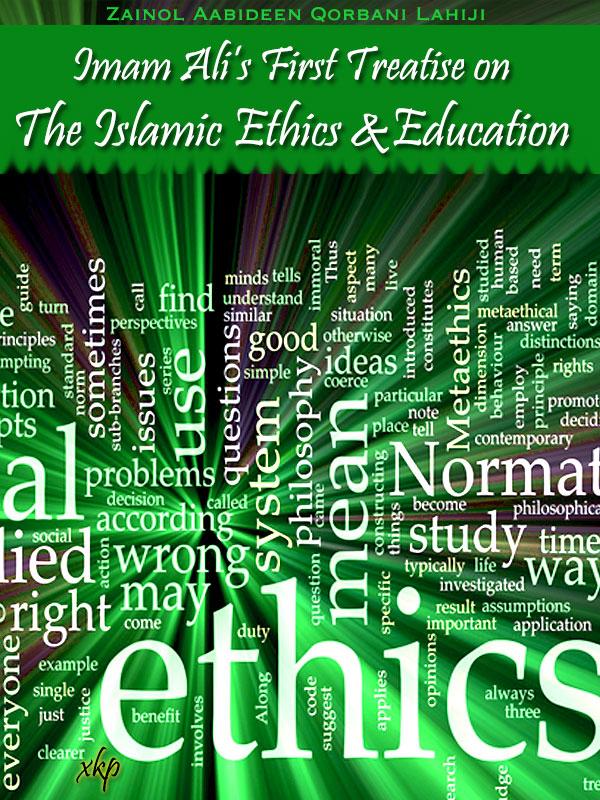 Imam Alis 1st treatise on the Islamic Ethics and Education