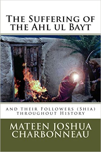 The Suffering of The Ahlul Bayt and Their Followers (shia) Throughout History
