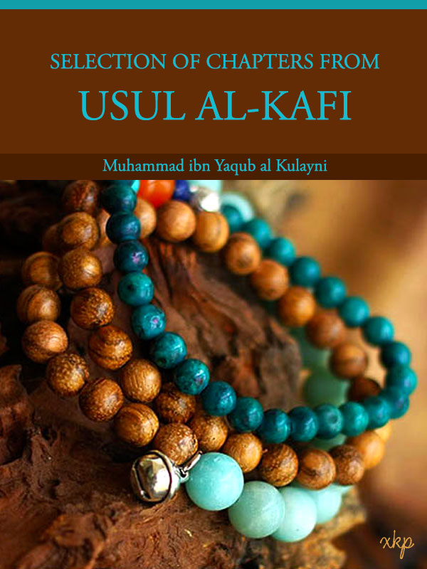 Selection of chapters from Usul Al Kafi