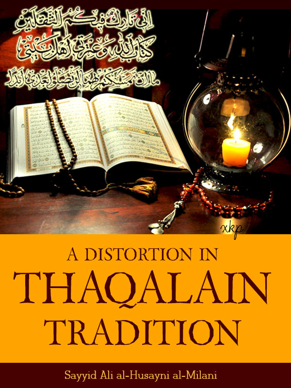 A DISTORTION IN THAQALAIN TRADITION