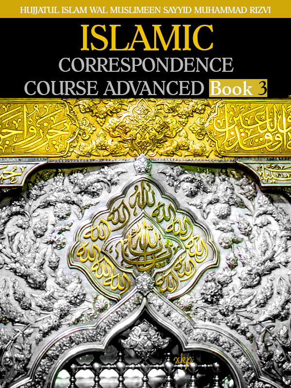 ISLAMIC CORRESPONDENCE COURSE ADVANCED - Book 3
