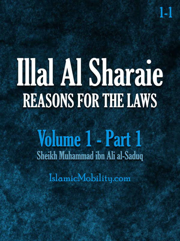 Illal Al Sharaie - REASONS FOR THE LAWS - Volume 1 - Part 1