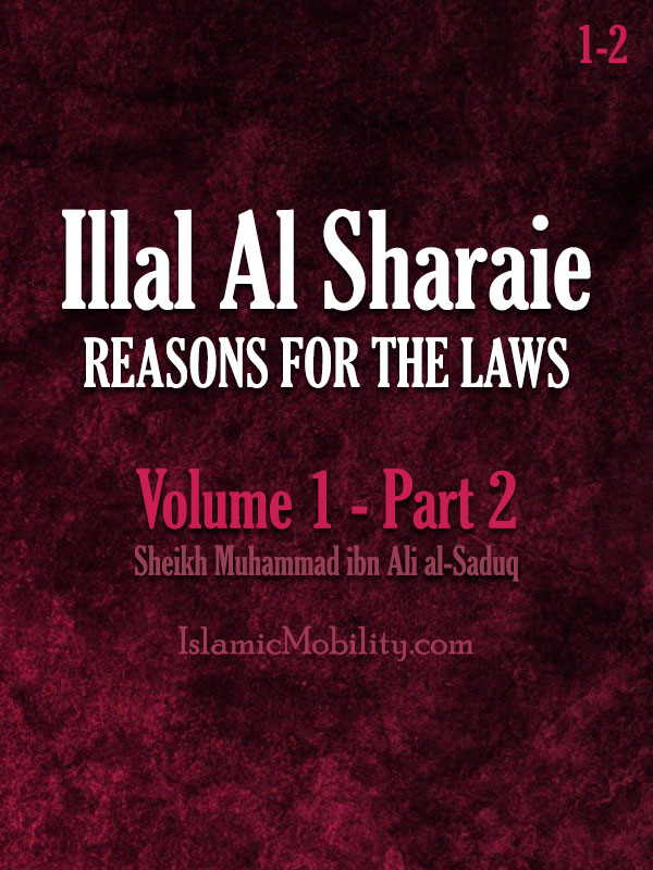 Illal Al Sharaie - REASONS FOR THE LAWS - Volume 1 - Part 2