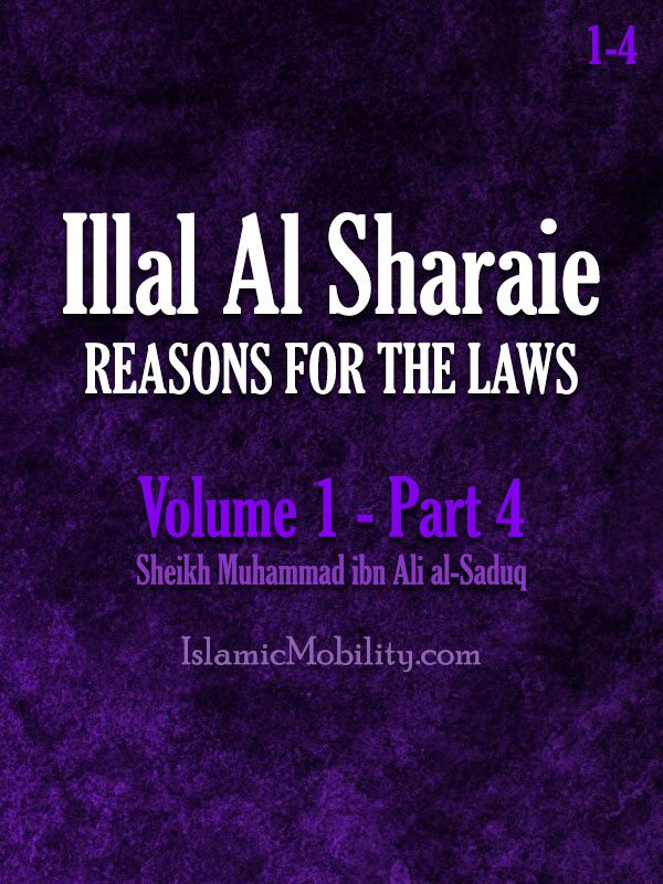 Illal Al Sharaie - REASONS FOR THE LAWS - Volume 1 - Part 4
