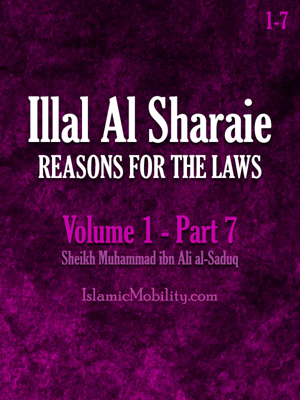Illal Al Sharaie - REASONS FOR THE LAWS - Volume 1 - Part 7
