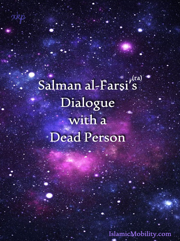 Salman al Farsi dialogue with a dead person