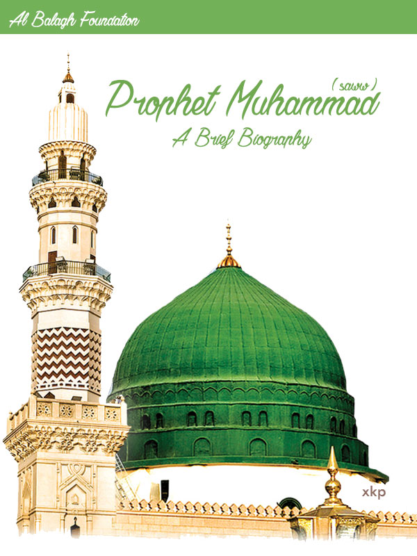 Prophet Muhammad (saww) A Brief Biography