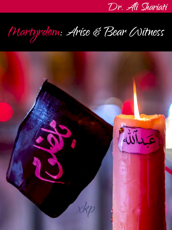 Martyrdom Arise and Bear Witness