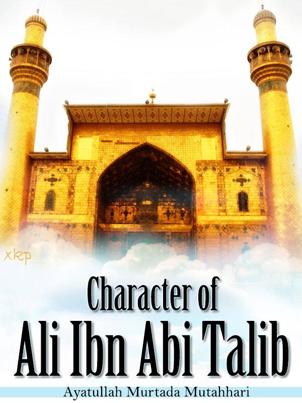 Character of Ali Ibn Abi Talib