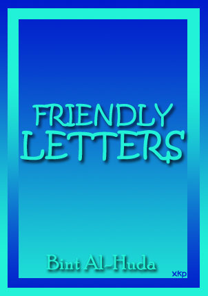 Friendly Letters By Bint Al-Huda