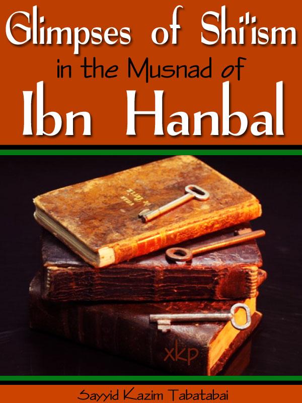 Glimpses of ShiIsm - Musnad of Ibn Hanbal