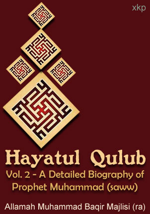 Hayatul Qulub Vol 2 - Biography of Prophet