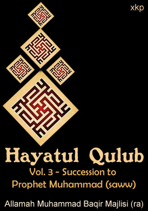 Hayatul Qulub Vol 3 - Succssion To Prophet
