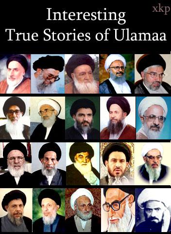 Interesting True Stories of Ulamaa