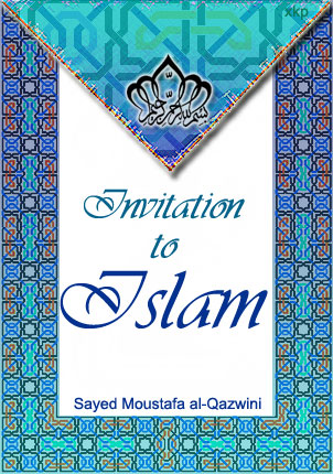 Invitation To Islam By Mustafa Al Qazwini