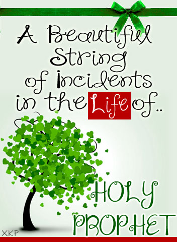 Stories About The Life of Holy Prophet (S)