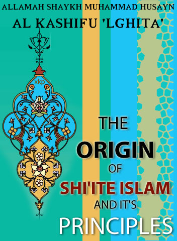 The Origin of Shiite Islam and Its Principles