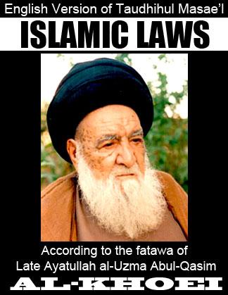 Tawzih-Ul-Masail / Islamic Laws Ayatullah Abul Qasim Khoei