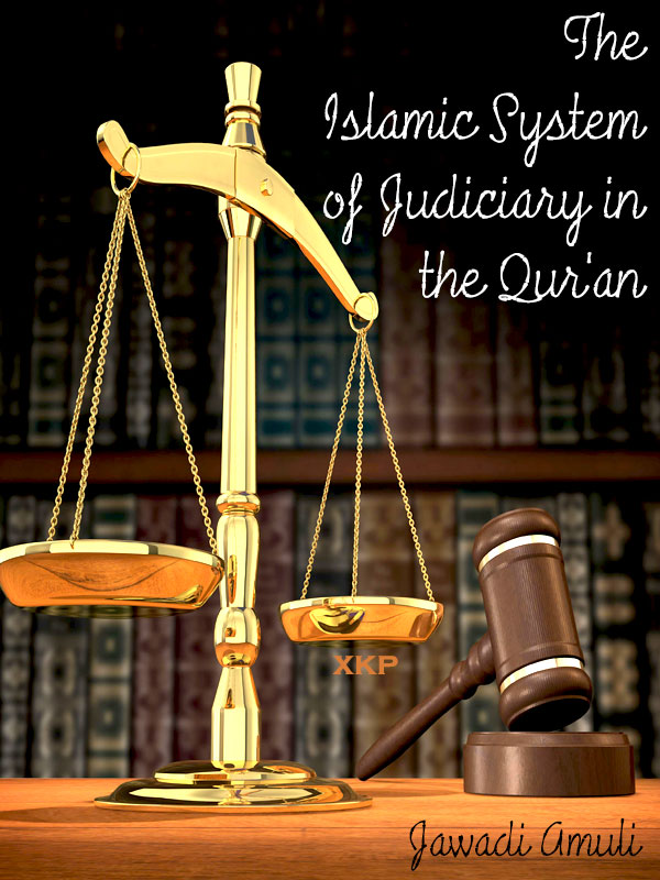 The Islamic System of Judiciary in the Quran