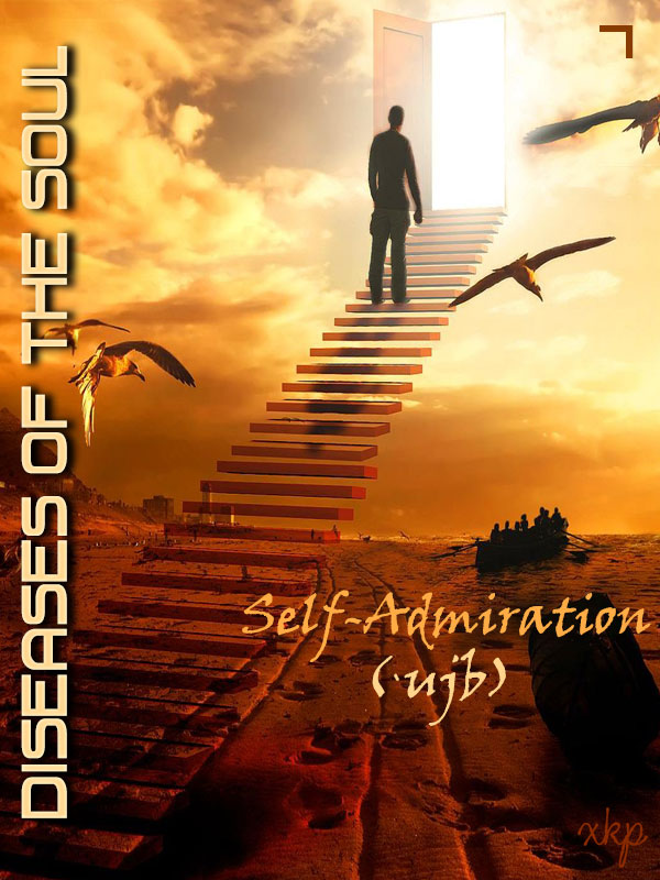 Diseases Of The Soul - 7 Self Admiration ujb