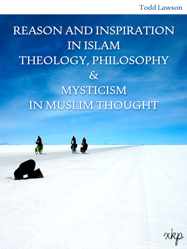 REASON AND INSPIRATION IN ISLAM THEOLOGY, PHILOSOPHY AND MYSTICISM IN MUSLIM THOUGHT