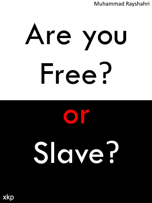 Are you Free or Slave