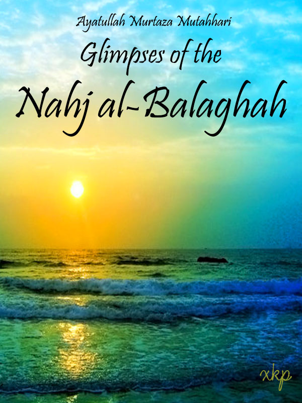 Glimpses of the Nahj al-Balaghah