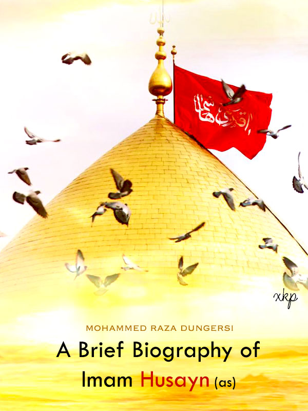 A Brief Biography of Imam Husayn