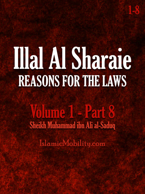 Illal Al Sharaie - REASONS FOR THE LAWS - Volume 1 - Part 8