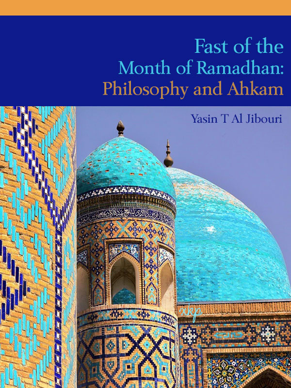 Fast of the Month of Ramadhan Philosophy and Ahkam