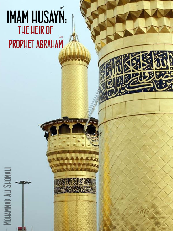 IMAM HUSAYN THE HEIR OF PROPHET ABRAHAM
