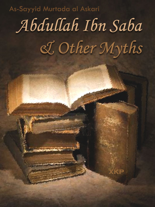 Abdullah Ibn Saba and Other Myths