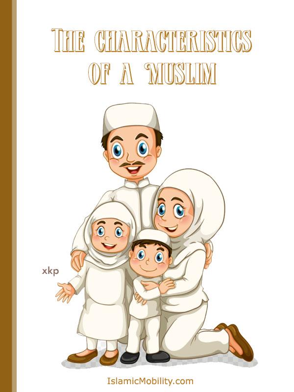 The Characteristics of a Muslim