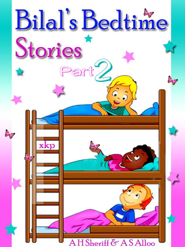BilalS Bedtime Stories - Part Two